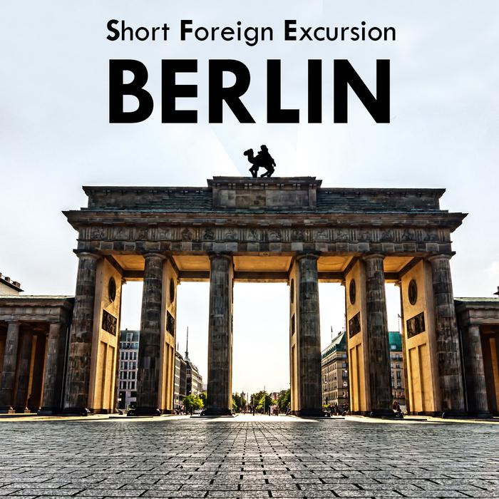 Short Foreign Excursion: Berlin